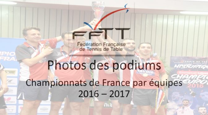 photos podiums titres nationaux par équipes 2016 – 2017